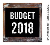 2018 budget  business word on... | Shutterstock . vector #686862232