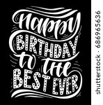 happy birthday to the best ever.... | Shutterstock .eps vector #686965636