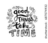 good things take time.... | Shutterstock .eps vector #687074932