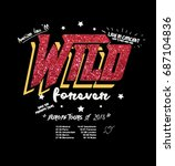 wild forever type slogan with... | Shutterstock .eps vector #687104836