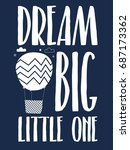 dream big little one slogan... | Shutterstock .eps vector #687173362