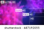 4k uhd  quad hd  full hd and hd ... | Shutterstock .eps vector #687192055