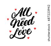 all you need is love hand... | Shutterstock . vector #687223942
