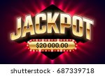 jackpot  gambling game bright... | Shutterstock .eps vector #687339718