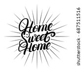 home sweet home hand written... | Shutterstock . vector #687511516
