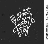 just eat it kitchen quote... | Shutterstock .eps vector #687527158