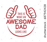 awesome dad t shirt design.... | Shutterstock .eps vector #687542428