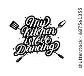 my kitchen is for dancing hand... | Shutterstock . vector #687561355
