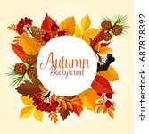 autumn leaves and berries... | Shutterstock .eps vector #687878392