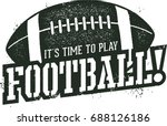 time to play football sports... | Shutterstock .eps vector #688126186