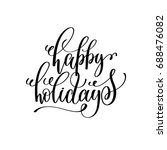 happy holidays hand lettering... | Shutterstock .eps vector #688476082