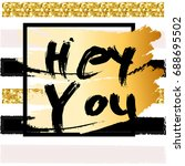hey you lettering | Shutterstock .eps vector #688695502