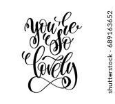 you are so lovely handwritten... | Shutterstock .eps vector #689163652