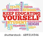 keep educating yourself word... | Shutterstock .eps vector #689314546