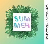 trendy summer tropical leaves.... | Shutterstock .eps vector #689460826