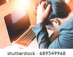 businessmen are stressed from... | Shutterstock . vector #689549968