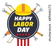 happy labor day. labor day...   Shutterstock .eps vector #689646172