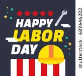 happy labor day. labor day... | Shutterstock .eps vector #689646202