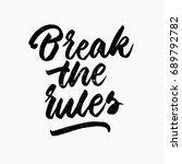 break the rules quote. ink hand ... | Shutterstock .eps vector #689792782