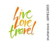 live. love. travel. tourism... | Shutterstock .eps vector #689812855