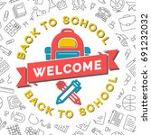 welcome back to school card... | Shutterstock . vector #691232032