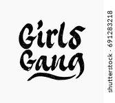 girls gang. ink hand lettering. ... | Shutterstock .eps vector #691283218
