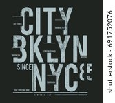 new york brooklyn typography ... | Shutterstock .eps vector #691752076