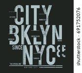 new york brooklyn typography ... | Shutterstock .eps vector #691752076