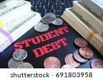 student debt written on laptop... | Shutterstock . vector #691803958