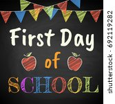 first day of school. chalk text ... | Shutterstock .eps vector #692119282