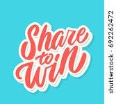 share to win. lettering. | Shutterstock .eps vector #692262472