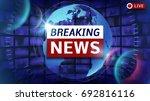 breaking news broadcast vector... | Shutterstock .eps vector #692816116