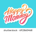 happy monday. lettering. | Shutterstock .eps vector #692860468