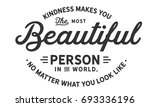 kindness makes you the most... | Shutterstock .eps vector #693336196