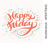 happy friday. greeting card. | Shutterstock .eps vector #693475642