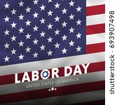happy labor day. usa flag... | Shutterstock .eps vector #693907498