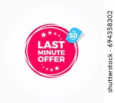 last minute offer 50  off label | Shutterstock .eps vector #694358302