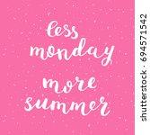 less monday more summer. brush...   Shutterstock . vector #694571542