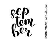 september. brush hand lettering.... | Shutterstock . vector #694638352