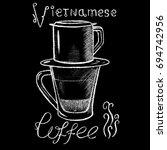 white chalk vietnamese coffee... | Shutterstock . vector #694742956