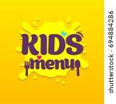 kids food  cafe special menu...   Shutterstock .eps vector #694884286