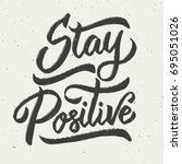 stay positive. hand drawn... | Shutterstock .eps vector #695051026