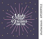 make your dreams | Shutterstock .eps vector #695309512
