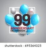 99th anniversary celebration...   Shutterstock .eps vector #695364325