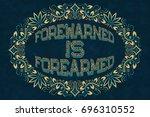 forewarned is forearmed.... | Shutterstock .eps vector #696310552