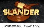 slander legal gavel concept 3d...   Shutterstock . vector #696345772