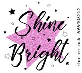 shine bright slogan and with... | Shutterstock .eps vector #696406252