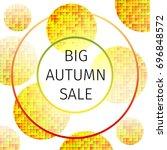 the big autumn sale   a banner... | Shutterstock .eps vector #696848572