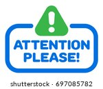 attention please badge vector... | Shutterstock .eps vector #697085782