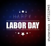 happy labor day | Shutterstock .eps vector #697222945